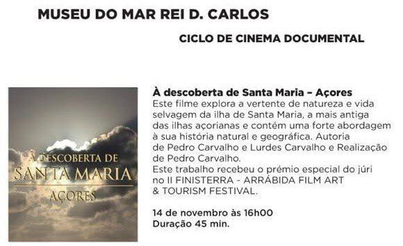 "DOCUMENTARY CINEMA CYCLE | ""À Descoberta De Santa Maria – Azores"" 